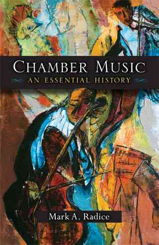 Chamber Music By Radice, Mark A.