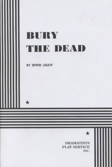 Bury the Dead By Shaw, Irwin