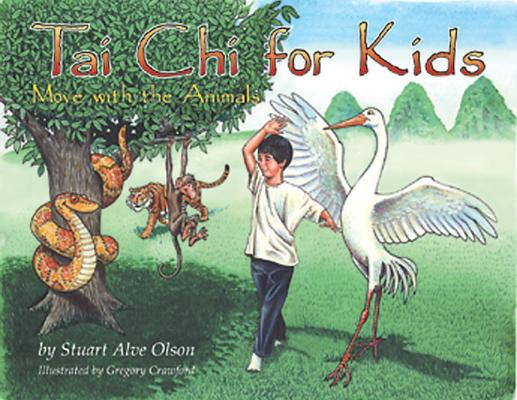 Tai Chi for Kids By Olson, Stuart Alve/ Crawford, Gregory (ILT)/ Gross, Patrick (PHT)